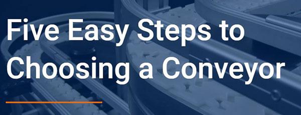 Dorner Five Easy Steps to Choosing a Conveyor